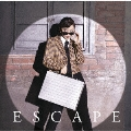 Escape [CD+DVD]<初回生産限定盤B>