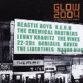 GLOW 2004 -THE STREET BUZZIN' MUSIC UP-DATER-