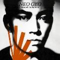 NEO GEO  [CD+DVD]<紙ジャケット仕様初回限定盤>