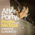 After Party Private MixTape mixed by DJ KOMORI