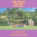 BON-VOYAGE MELLOW ~Hawaiian Rhythm~ Music Selected and Mixed by Mr.BEATS a.k.a. DJ CELORY