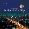 In My Mellow Days~Moon Travel~