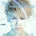 TRANSFORM/marvelous road [CD+DVD]<初回限定盤A/VALSHE盤>