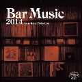 Bar Music 2014 Lost Relief Selection<通常盤>