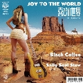 JOY TO THE WORD~喜びの世界 C/W ブラック・コーヒー [CD+7inch]