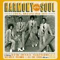 ハーモニー・オブ・ザ・ソウル ボーカル・グループス 1962~1977