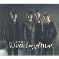 Dead or Alive<通常盤>