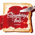 Strawberry Feels [CD+DVD]<初回限定盤>