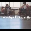 the Indigo Suite ~ Best Indigo Music~