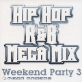 WEEKEND PARTY 3 HIP HOP/R&B MEGAMIX MEGA RAIDERS