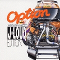 OPTION presents STREAM Z J-LOUD EDITION