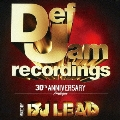 Def Jam Recordings 30th ANNIVERSARY Prologue MIXED BY DJ LEAD