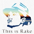 This is Rake ~BEST Collection~ [2CD+DVD]<初回生産限定盤>