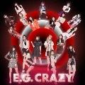 E.G. CRAZY [2CD+DVD+スマプラ付]<通常盤>