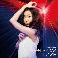 YESTERDAY LOVE [Blu-ray Disc+DVD+360°MV視聴用オリジナルメガネ]<初回限定盤>