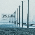 TOKYO DECIBELS ~ORIGINAL MOTION PICTURE SOUNDTRACK~