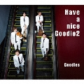 Have a nice Goodie2 (G1 style盤)