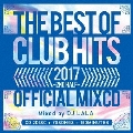 2017 THE BEST OF CLUB HITS OFFICIAL MIXCD -2nd half-