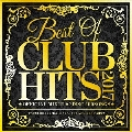 BEST OF CLUB HITS 2017 -OFFICIAL MIXCD 2DISC 100SONGS-