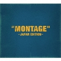 「MONTAGE」 ~JAPAN EDITION~ (TYPE-A) [CD+DVD]<初回限定盤>