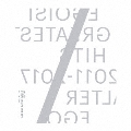 "GREATEST HITS 2011-2017 ""ALTER EGO"" [CD+Blu-ray Disc+オリジナルドッグタグ10個セット]<完全生産限定盤>"