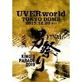UVERworld KING'S PARADE 男祭り FINAL at TOKYO DOME 2019.12.20<通常盤>