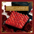 SWEET CLASSIC II THE BEST OF CLASSICAL CROSSOVER