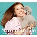 Save Your Life ~AYAKA HIRAHARA All Time Live Best~<初回生産限定盤>