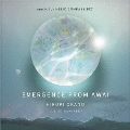 EMERGENCE FROM AWAI -music for HELIO COMPASS 2021 The Time, Now-