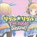 リプル☆リプル Twinkle Show!