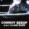COWBOY BEBOP Knockin'on heaven's O.S.T FUTURE BLUES
