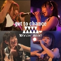 get to chance (B-Type)