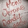 モノクローム・ダンディー [CD+DVD]<初回生産限定盤A>