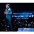 Concert Tour 2015 VOCALIST & SONGS 3 FINAL at ORIX THEATER [2CD+DVD]<初回限定盤>