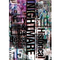 NIGHTMARE 10th ANNIVERSARY SPECIAL ACT FINAL Historical~The highest NIGHTMARE~ in Makuhari Messe & NIGHTMARE 15th Anniversary Tour Fury & the Beast TOUR FINAL@YOYOGI NATIONAL STADIUM SECOND GYMNASIUM