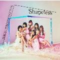 Shapeless<初回生産限定盤B>