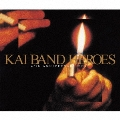 KAI BAND HEROES 45th ANNIVERSARY BEST [2CD+DVD]<初回限定盤> CD