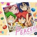 PEACE!!! [CD+DVD+トレーディングキャラクター缶バッジ]<期間生産限定盤/アニメ盤>