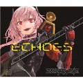 Character Songs Collection 「ECHOES」 [CD+Blu-ray Disc]<初回限定盤>