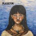 PLANKTON<レコードの日対象商品/完全生産限定盤>