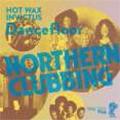 NORTHERN CLUBBING - HOT WAX & INVICTUS DANCEFLOOR<期間限定価格盤>