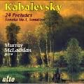 Kabalevsky: 24 Preludes, Sonatina No.1, Piano Sonata No.3