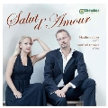 Salut d'Amour - Gershwin, Massenet, Chopin, etc