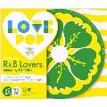 Love Pop -R&B Lovers- mixed by DJ TORA