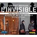 アリベルト・ライマン: 歌劇《L'Invisible-目にみえぬもの》
