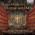 オペラの序曲、合唱曲、二重唱曲集