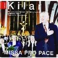 Kilar: Missa Pro Pace / Pjarowski, Kilanowicz, et al