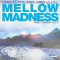 MELLOW MADNESS compiled by DEV LARGE a.k.a D.L.