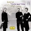 バッハ:ヴァイオリン&ヴォイス<生産限定盤>