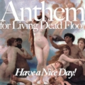 Anthem for Living Dead Floor